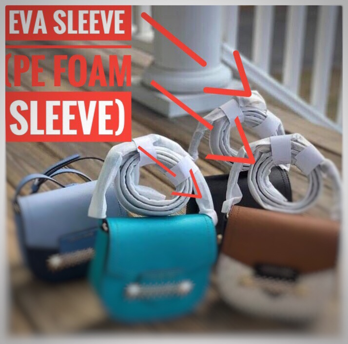 EVA SLEEVE ( PE FOAM SLEEVE)